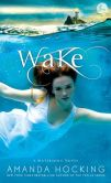 Book Cover Image. Title: Wake (Watersong Series #1), Author: Amanda Hocking
