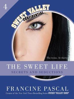The Sweet Life #4: An E-Serial: Secrets and Seductions
