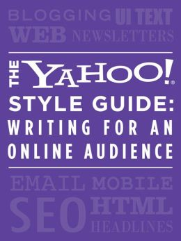 The Yahoo! Style Guide: Writing for an Online Audience
