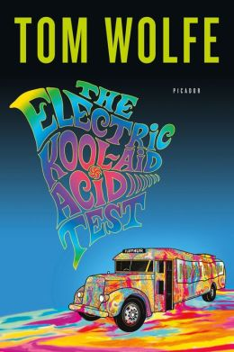 a review of tom wolfes book the electric kool aid acid test Book review for the electric kool-aid acid test by tom wolfe.