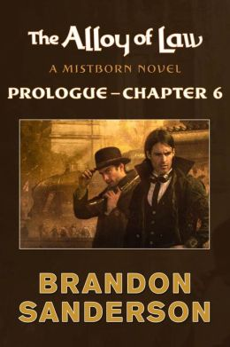 The Alloy of Law: Prologue - Chapter 6 (Mistborn Series #4)