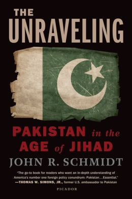 The Unraveling: Pakistan in the Age of Jihad