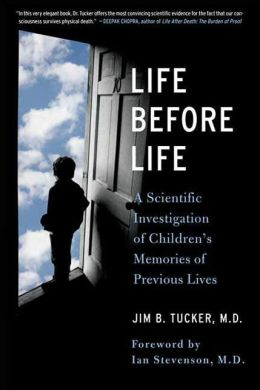 Life Before Life: A Scientific Investigation of Children's Memories of Previous Lives