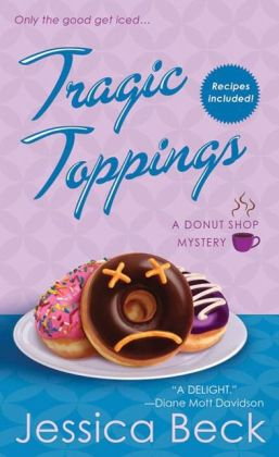 Tragic Toppings (Donut Shop Mystery Series #5)