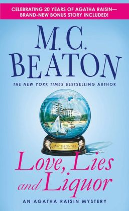 Love, Lies and Liquor (Agatha Raisin Series #17)