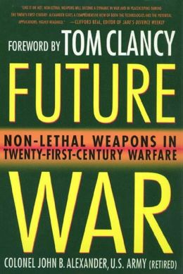 Future War: Non-Lethal Weapons in Modern Warfare