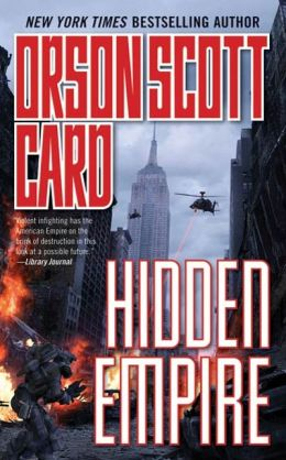 Hidden Empire (Orson Scott Card's Empire Series #2)