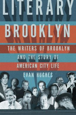 Literary Brooklyn: The Writers of Brooklyn and the Story of American City Life