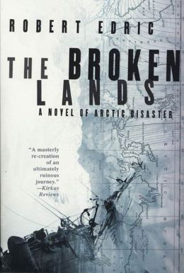 The Broken Lands: A Novel of Arctic Disaster