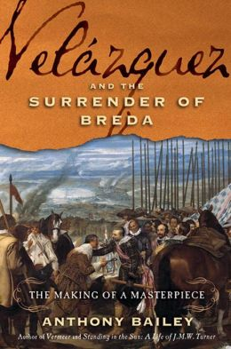 Velázquez and The Surrender of Breda: The Making of a Masterpiece