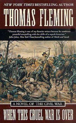 When This Cruel War Is Over: A Novel of the Civil War