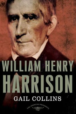 William Henry Harrison (The American Presidents Series)
