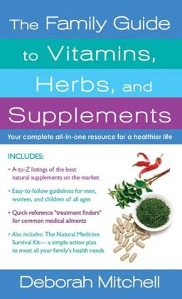 The Family Guide to Vitamins, Herbs, and Supplements