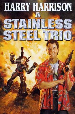 A Stainless Steel Trio (Stainless Steel Rat Series)