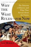 Ian Morris - Why the West Rules--for Now: The Patterns of History, and What They Reveal about the Future