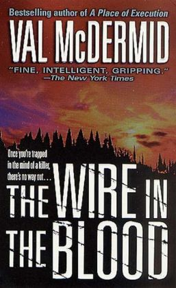 The Wire in the Blood (Tony Hill and Carol Jordan Series #2)