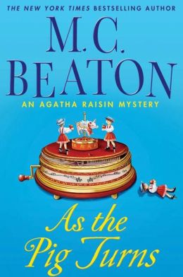 As the Pig Turns (Agatha Raisin Series #22)