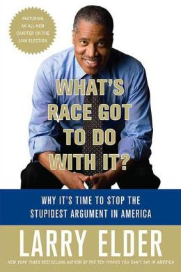 What's Race Got to Do with It?: Why It's Time to Stop the Stupidest Argument in America