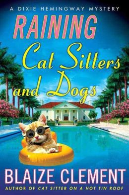 Raining Cat Sitters and Dogs (Dixie Hemingway Series #5)