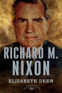 Richard M. Nixon (American Presidents Series)