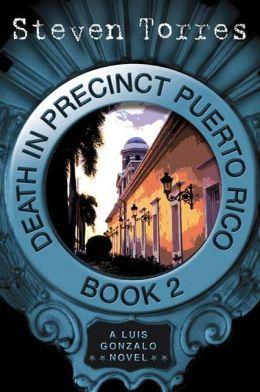 Death in Precinct Puerto Rico: Book Two: A Luis Gonzalo Novel