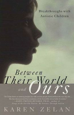 Between Their World and Ours: Breakthroughs with Autistic Children