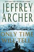 Book Cover Image. Title: Only Time Will Tell (Clifton Chronicles Series #1), Author: Jeffrey Archer