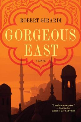 Gorgeous East: A Novel