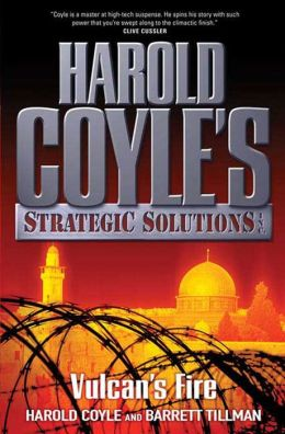 Vulcan's Fire: Harold Coyle's Strategic Solutions, Inc.