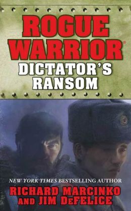 Dictator's Ransom (Rogue Warrior Series)