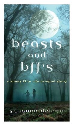 Beasts and BFFs (13 to Life Series)