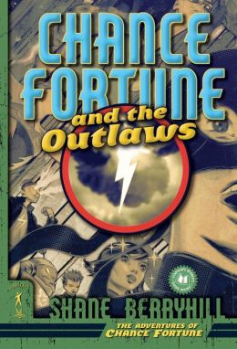 Chance Fortune and the Outlaws (The Adventures of Chance Fortune Series #1)