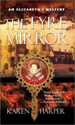 The Fyre Mirror: An Elizabeth I Mystery