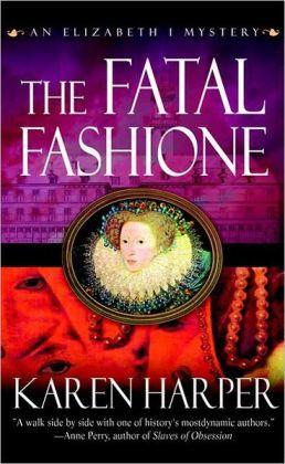 The Fatal Fashione: An Elizabeth I Mystery