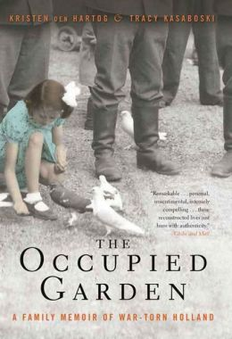 Occupied Garden: A Family Memoir of War-Torn Holland
