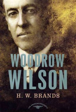 Woodrow Wilson (American Presidents Series)