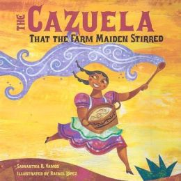 The Cazuela That the Farm Maiden Stirred [With CD (Audio)]