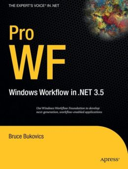 Pro WF: Windows Workflow in NET 3.5