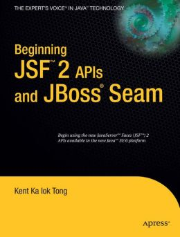 Beginning JSF 2 APIs and JBoss Seam
