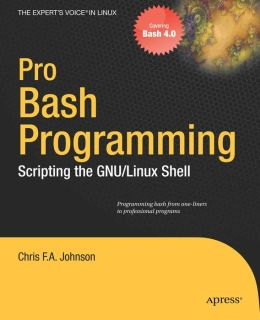 Pro Bash Programming: Scripting the Linux Shell