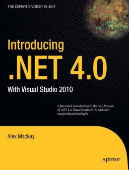 Introducing .NET 4.0: With Visual Studio 2010
