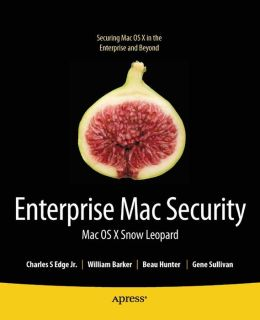 Enterprise Mac Security: Mac OS X Snow Leopard