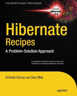 Hibernate Recipes: A Problem-Solution Approach