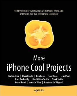 More iPhone Cool Projects: Cool Developers Reveal the Details of their Cooler Apps