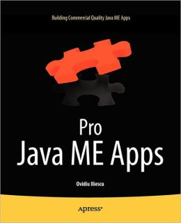 Pro Java ME Apps: Building Commercial Quality Java ME Apps