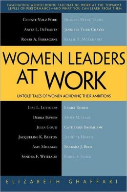 Women Leaders at Work: Untold Tales of Women Achieving Their Ambitions