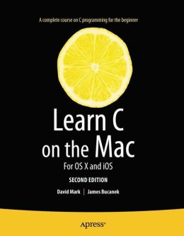 Learn C on the Mac: For OS X and iOS