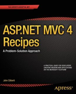 ASP.NET MVC 4 Recipes: A Problem-Solution Approach