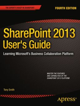 SharePoint 2013 User's Guide: Learning Microsoft's Business Collaboration Platform