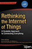 Book Cover Image. Title: Rethinking the Internet of Things:  A Scalable Approach to Connecting Everything, Author: Francis daCosta